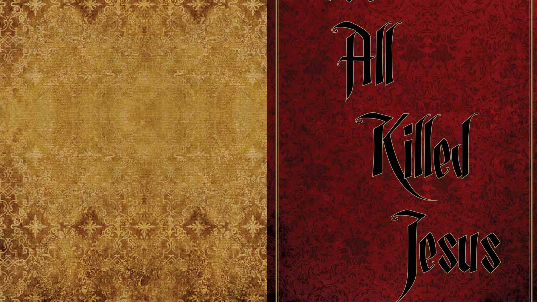 We All Killed Jesus